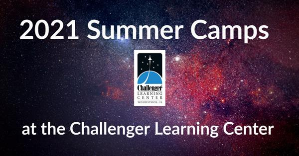 2021 Summer Camps at the Challenger Learning Center